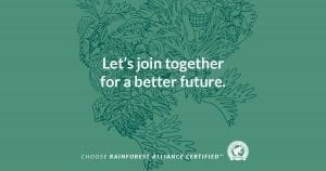 Rainforest Alliance: Let's join together for a better future.